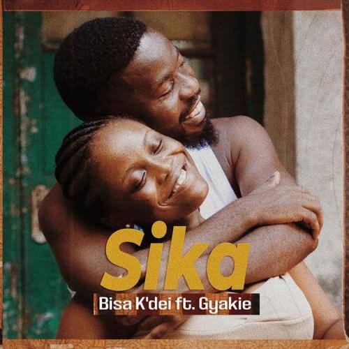 DOWNLOAD Bisa Kdei Ft Gyakie – Sika Mp3