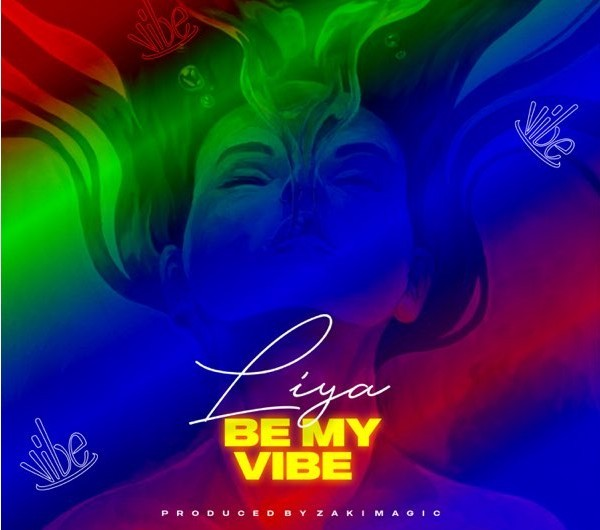 DOWNLOAD Liya – Be My Vibe Mp3