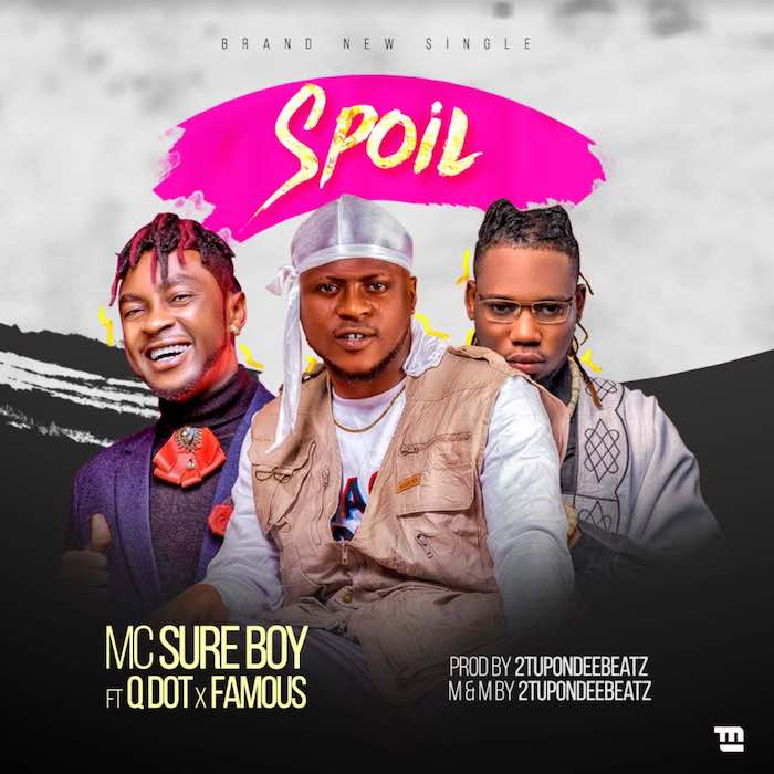 DOWNLOAD MC Sureboy Ft Famous & Qdot – Spoil Mp3