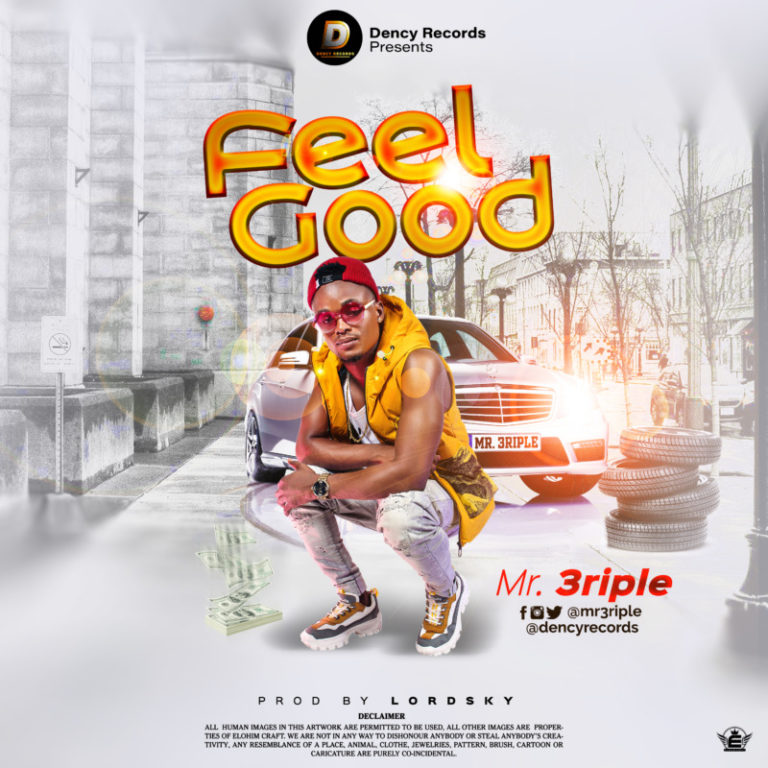 DOWNLOAD Mr 3riple – Feel Good Mp3