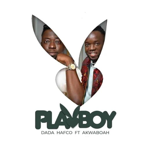DOWNLOAD Dada Hafco Ft Akwaboah – Playboy Mp3 Free Audio