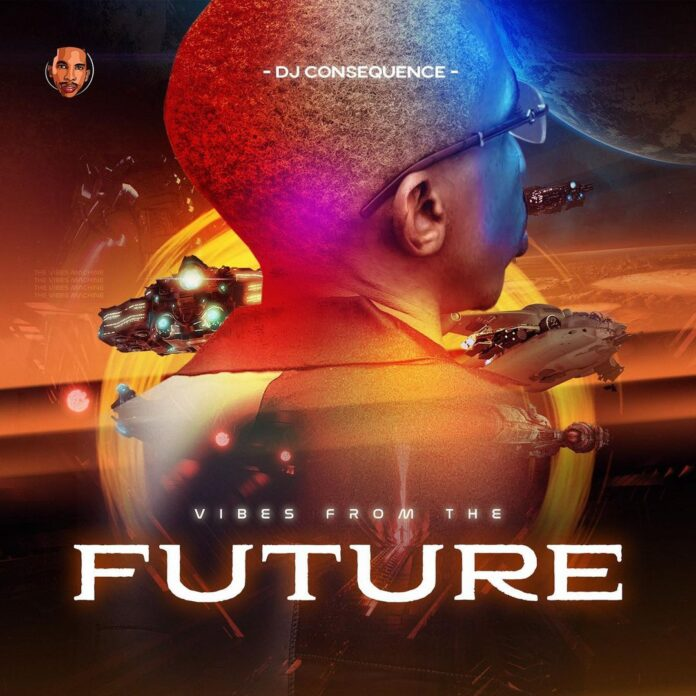 DOWNLOAD FULL EP: DJ Consequence Vibes From The Future EP Mp3 + ZIP
