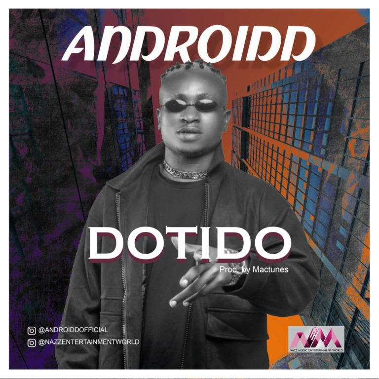 DOWNLOAD Androidd – Dotido Mp3 Free Audio