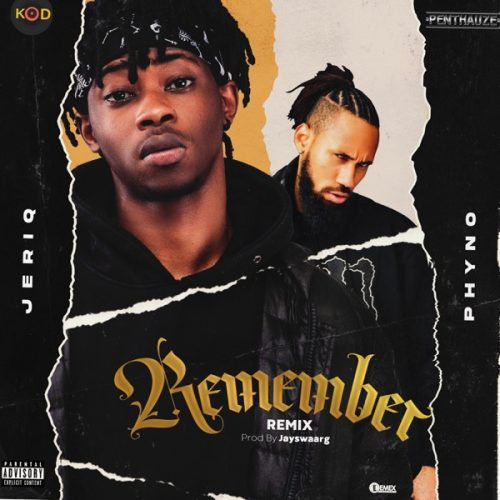 DOWNLOAD JeriQ Ft Phyno – Remember (Remix) Mp3