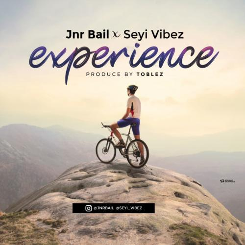 DOWNLOAD Jnr Bail Ft Seyi Vibez – Experience Mp3