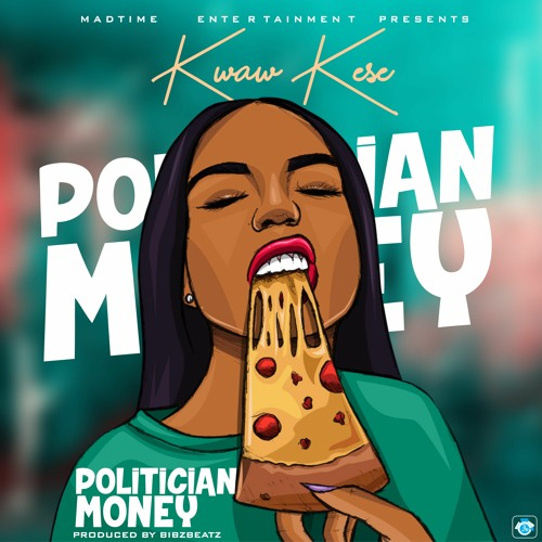 DOWNLOAD Kwaw Kese – Politician Money Mp3 Free Audio