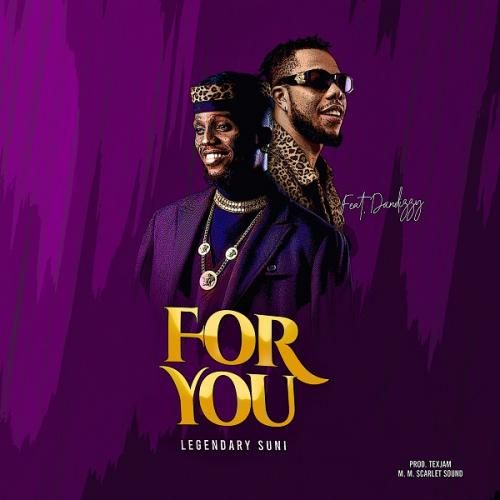 DOWNLOAD Legendary Suni Ft Dandizzy – For You Mp3