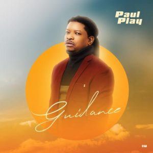 DOWNLOAD Paul Play – Guidance Mp3