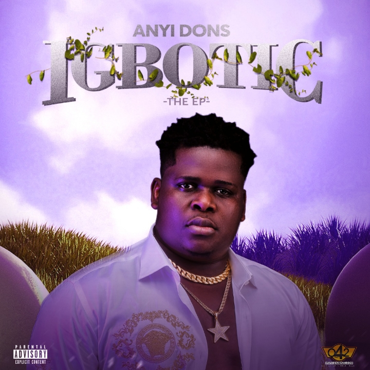 DOWNLOAD FULL EP: Anyidons – Igbotic EP Mp3 + ZIP