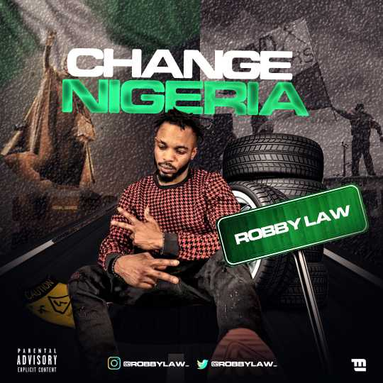 DOWNLOAD Robby Law – Change Nigeria Mp3 + Mp4