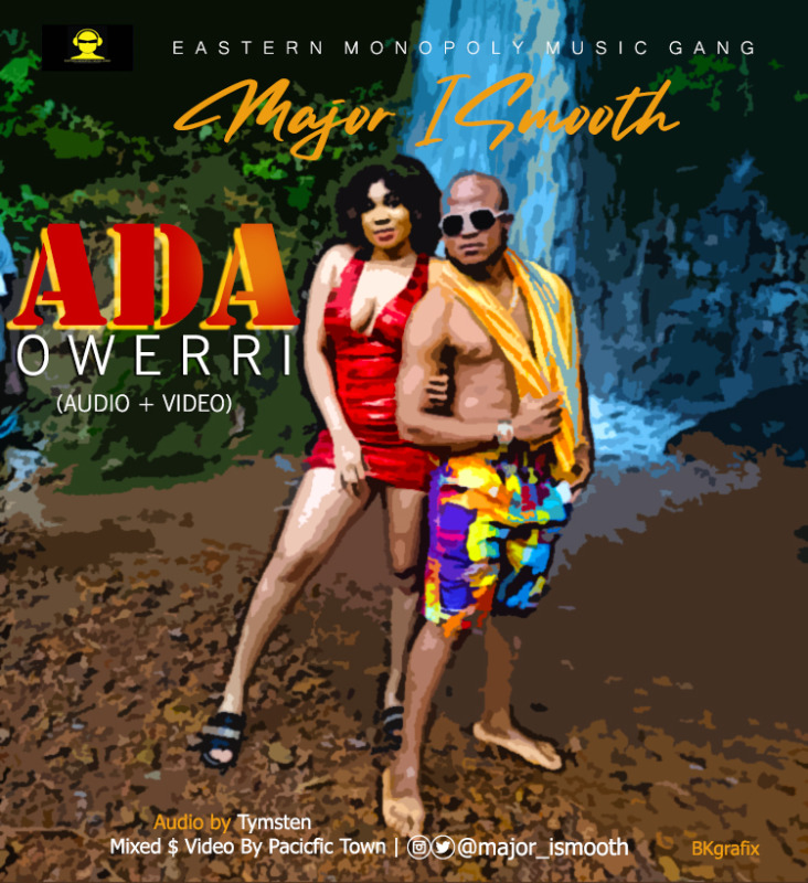 DOWNLOAD Major iSmooth – Ada Owerri Mp3 + Mp4 Video