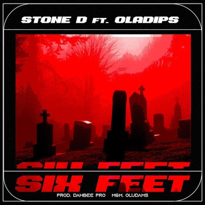 DOWNLOAD Stone D ft OlaDips – Six Feet Mp3