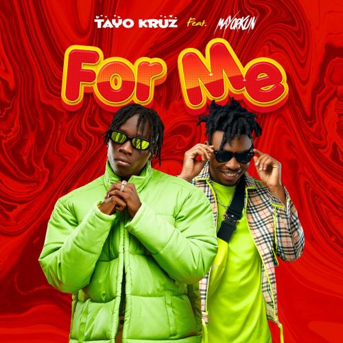 DOWNLOAD Tayo Kruz Ft Mayorkun – For Me Mp3