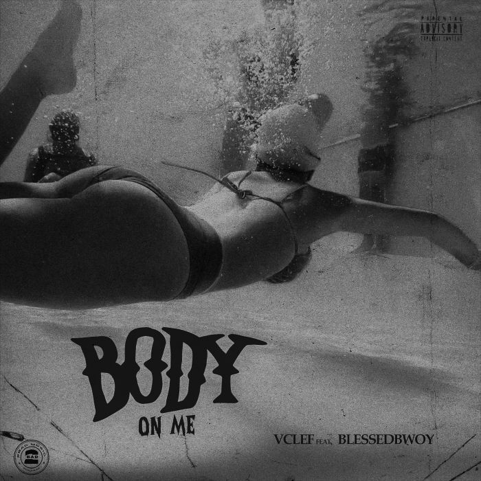 DOWNLOAD Vclef ft Blessedbwoy – Body On Me Mp3 Free Audio
