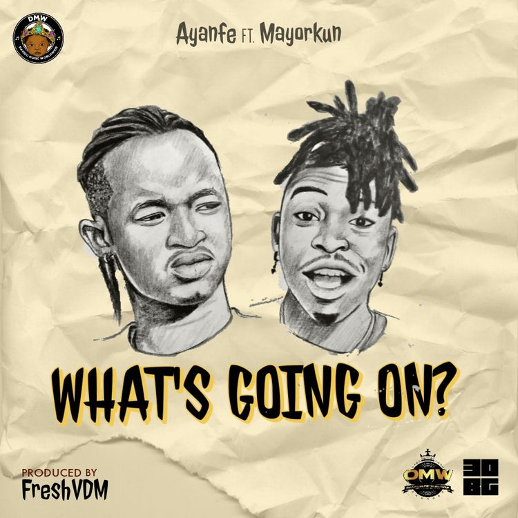 Ayanfe Ft Mayorkun – What's Going On (W.G.O)
