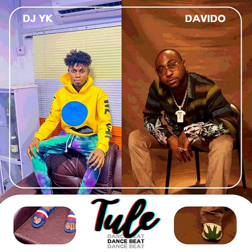 [MUSIC] DJ YK – Tule Dance Beat Ft Davido Free Mp3 Download