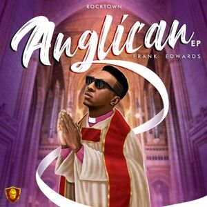DOWNLOAD FULL EP: Frank Edwards – Angelican EP Mp3 + ZIP