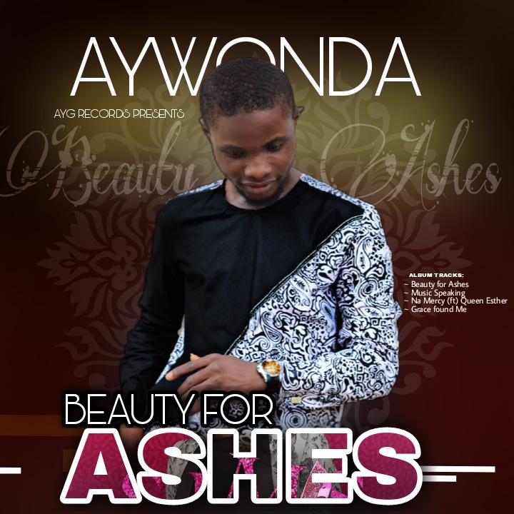 Aywonda – Beauty For Ashes Mp3 Audio Download