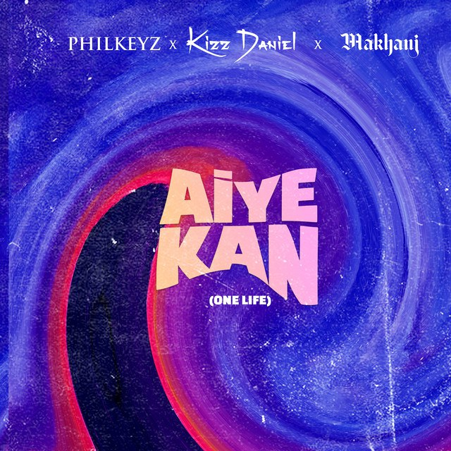 DOWNLOAD lkeyz Ft Kizz Daniel & Makhaj – Aiye Kan (One Life) Mp3