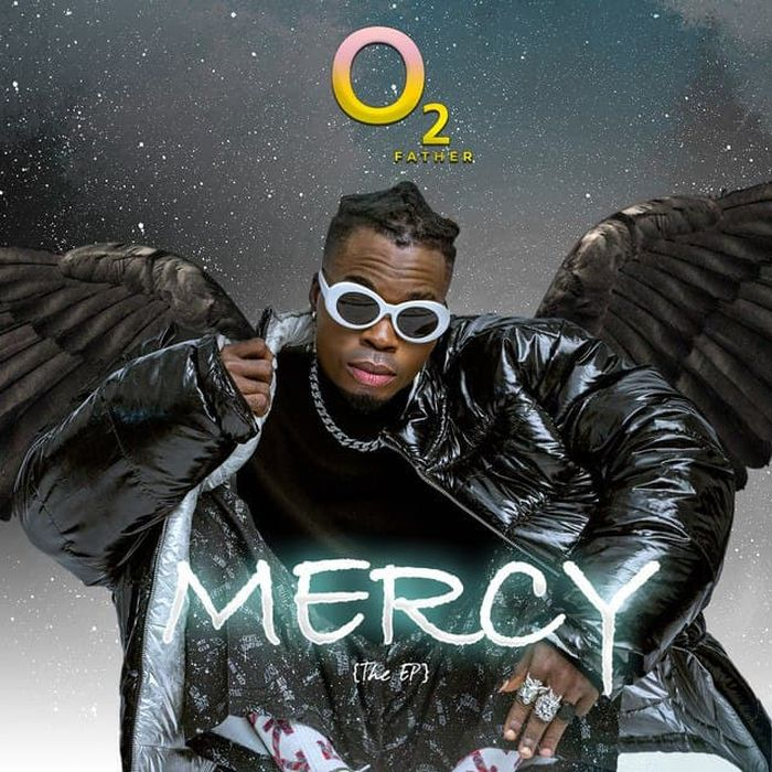 DOWNLOAD FULL EP O2 Father – Mercy Mp3 + ZIP