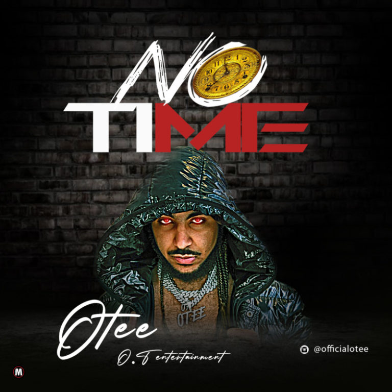 Otee – No Time Mp3 Audio Download