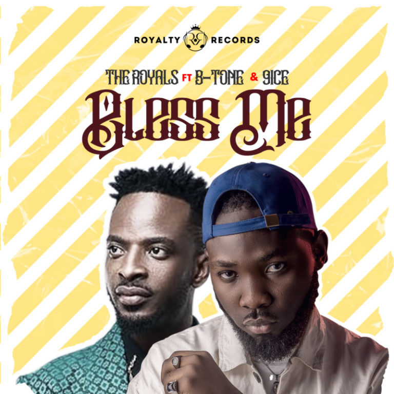 [AUDIO + VIDEO]: The Royals – BLESS ME feat. B-tone x 9ice Mp3 + Mp4