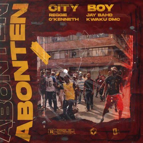 City Boy – Abonten ft Reggie, Jay Bahd, O'Kenneth & Kwaku DMC
