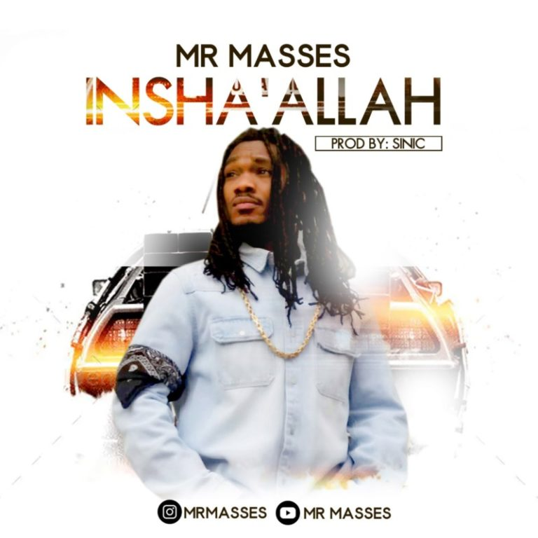 [MUSIC] Mr Masses – Insha'Allah Free Mp3 Download