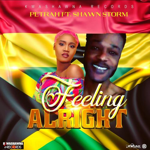 [MUSIC] Petrah – Feeling Alright Ft. Shawn Storm