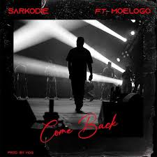 [Music] Sarkodie – Come Back Ft Moelogo Mp3 Download