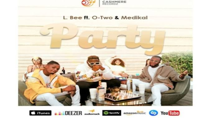 [MUSIC] L. Bee – Party Ft. Medikal & Otwo Mp3 Free Audio Download