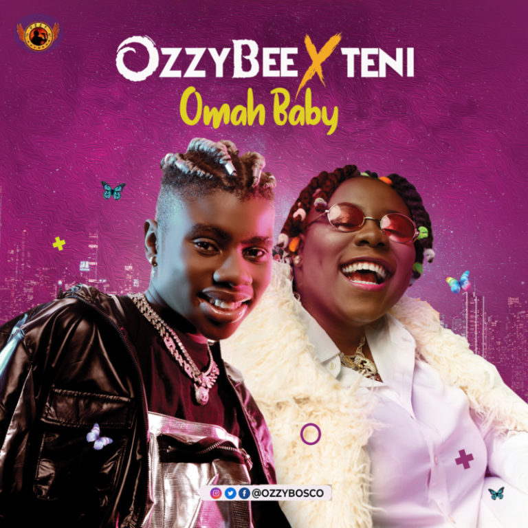 [Music] OzzyBee x Teni – Omah Baby Free Mp3 Download Audio