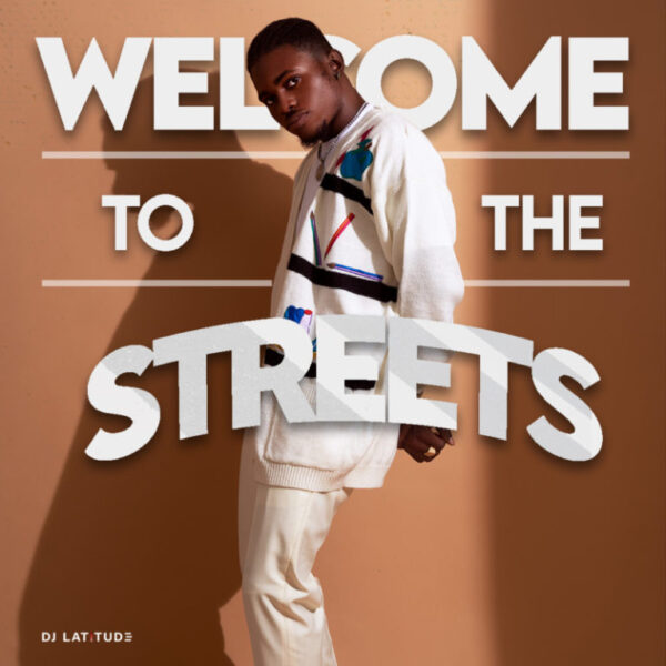 DJ Latitude – Welcome To The Streets Mix [Mp3 Download]