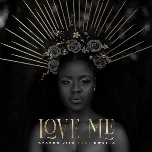 Ayanda Jiya – Love Me Ft. Kwesta