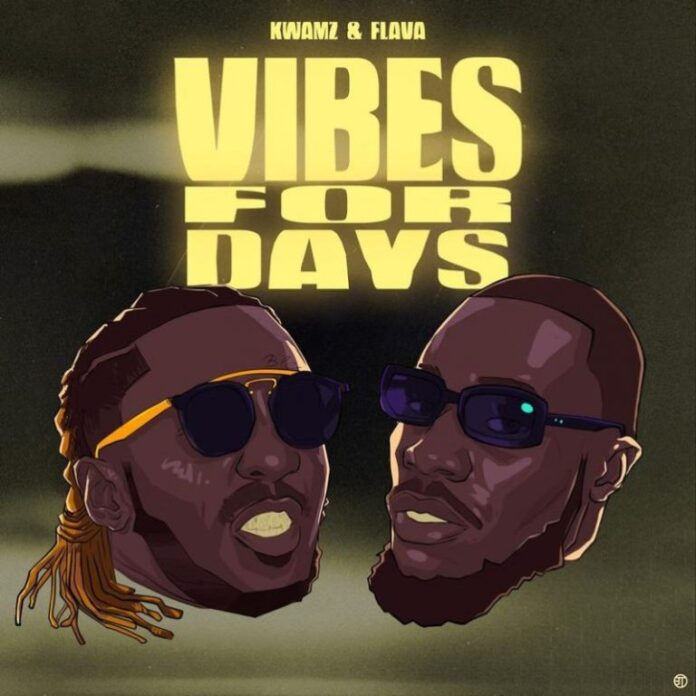 Download Album: Kwamz & Flava – Vibes For Days EP Zip + Mp3