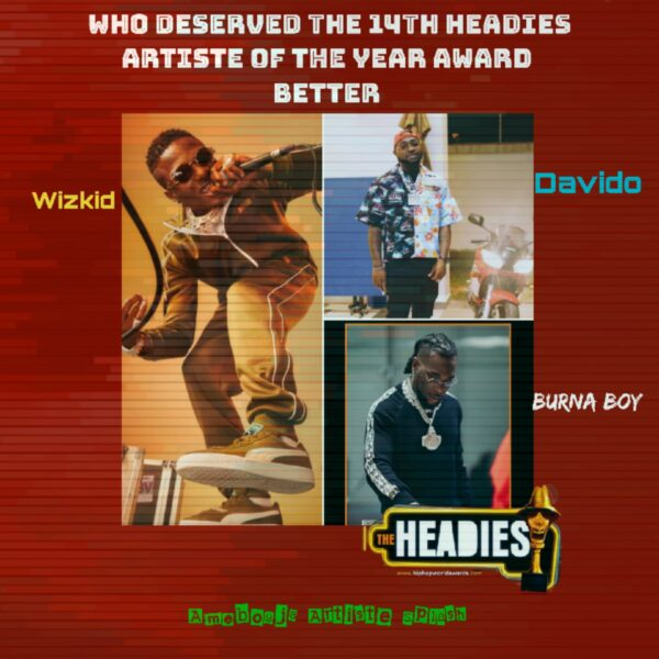 Who Deserves The 14th Headies Artiste Of The Year Award Better Between Wizkid, Davido & Burna Boy