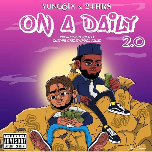 Yung6ix – On A Daily Ft 24Hrs