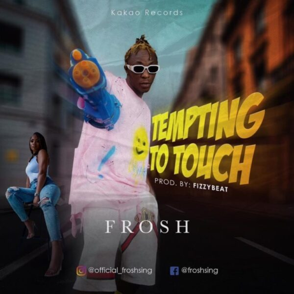 Frosh – Tempting To Touch (TTT)