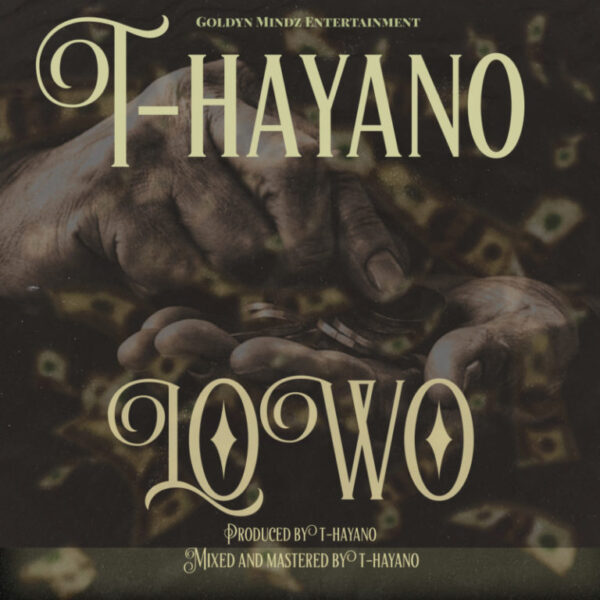 T-Hayano – Lowo (Mp3 + Video)