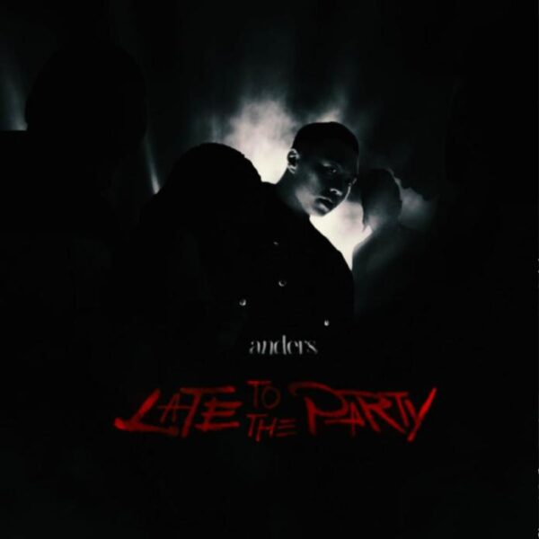 VIDEO: Anders – Late To The Party