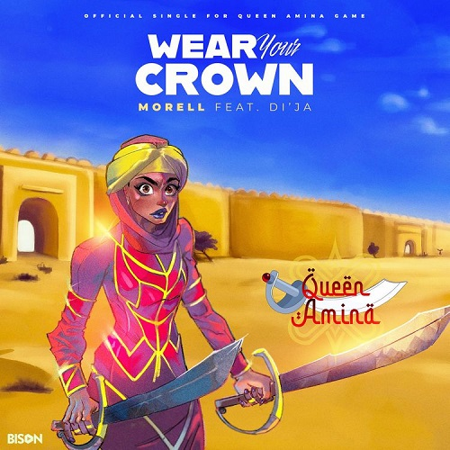 Morell – Wear Your Crown Ft Di'Ja