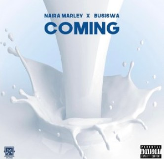 Naira Marley – Coming Ft Busiswa