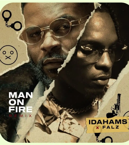 "Idahams – ""Man On Fire Remix"" Ft Falz"