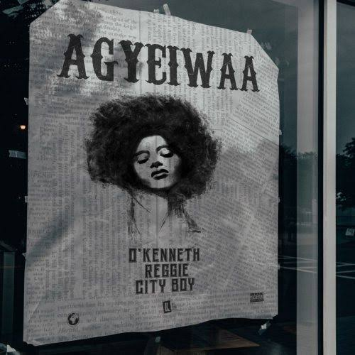 O'Kenneth – Agyeiwaa ft Reggie & City Boy