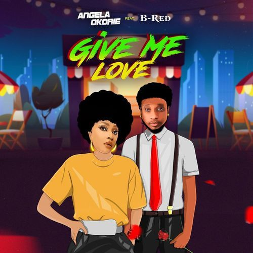 [Music] Angela Okorie – Give Me Love Ft. B-Red