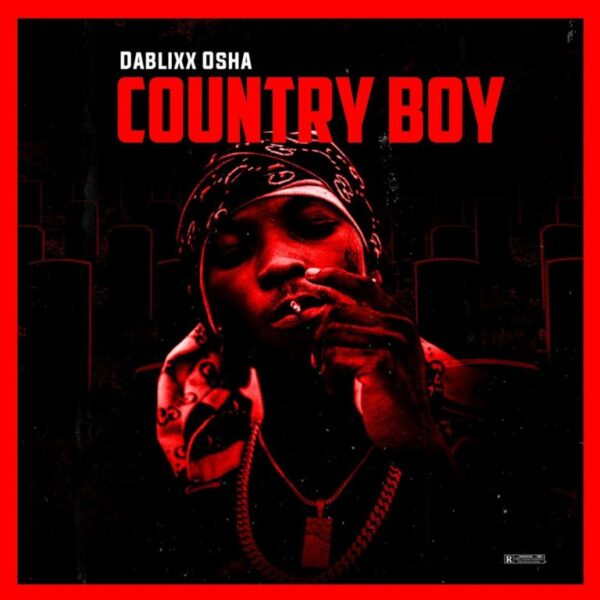 [Lyrics] Dablixx Osha – Chapo Lyrics