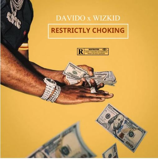 Davido – Restrictly Choking Ft Wizkid & Vj Adams