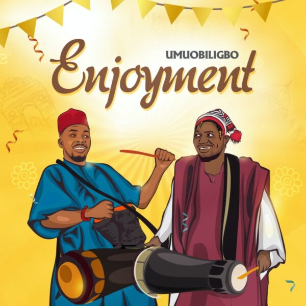 [LYRICS] Umu Obiligbo – Enjoyment Lyrics