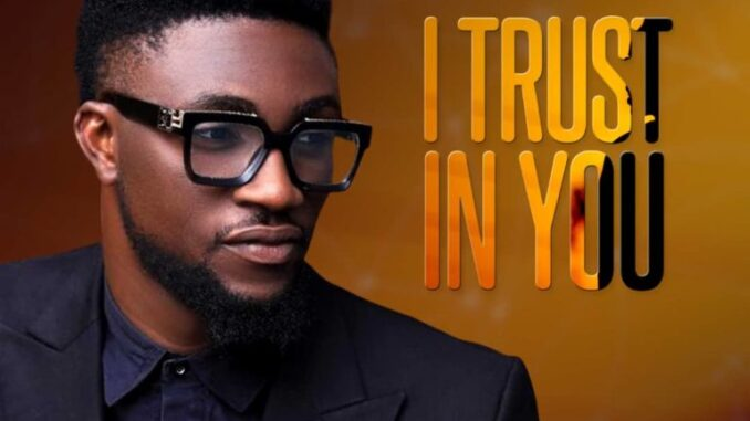 [Music] Minister Jayclef – I Trust In You