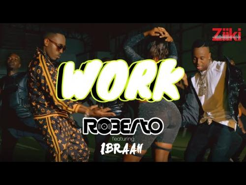 [Music] Roberto – Work Ft. Ibraah